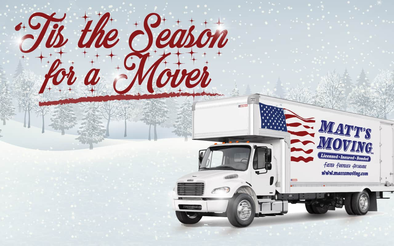 tis the season for a mover